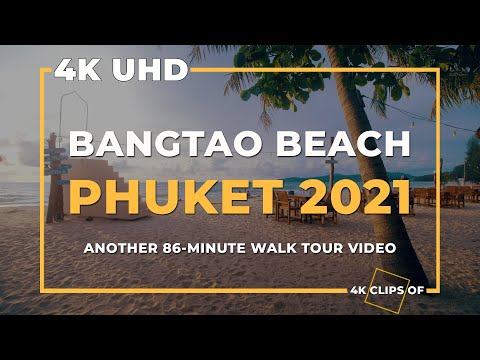 4K CLIPS OF BANGTAO BEACH PHUKET THAILAND 2021 | WALK TOUR VIDEO | หาดบางเทา2564