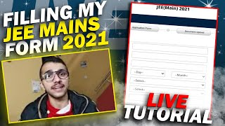Filling my JEE MAINS 2021 LIVE | Don't make these BLUNDER while filling JEE MAINS FORM.