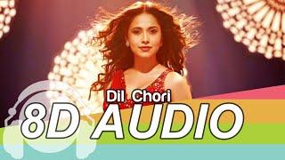DIL CHORI | 8D Audio Song | Sonu Ke Titu Ki Sweety (HQ) 🎧