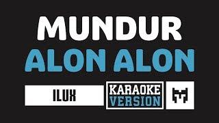 Download lagu [ Karaoke ] Ilux - Mundur Alon Alon (Koplo)