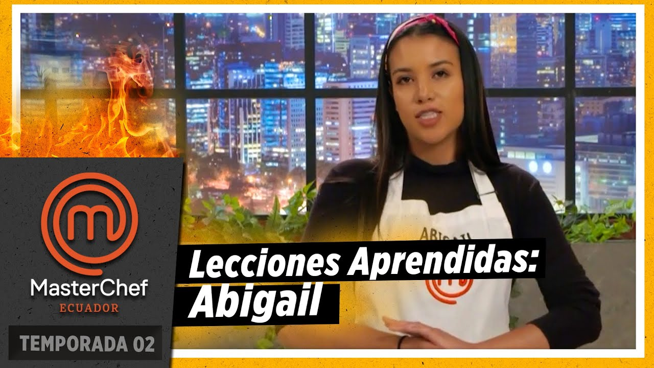 Lecciones Aprendidas: Abigail y receta de kibbehs | MASTERCHEF ECUADOR