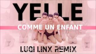 YELLE - Comme un Enfant (Luqi Linx Dubstep Remix)