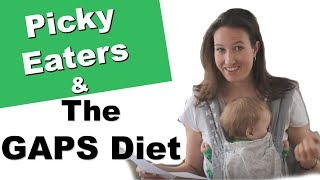how to get kids to eat the food allowed on the gaps diet