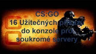 """CS:GO - 16 """"užitečných"""" příkazů pro soukromé servery (Questy)"""