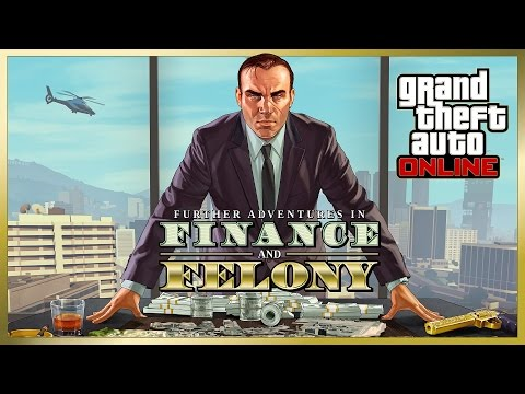 GTA Online - Further Adventures in Finance and Felony DLC Trailer