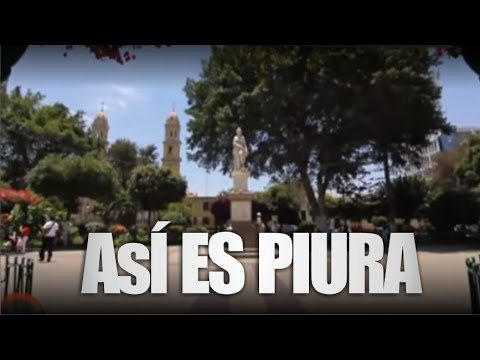 Turismo En La Ciudad De Piura Asi Es Piura Ptp Youtube