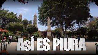 Turismo en la ciudad de Piura (¡Así es piura!)