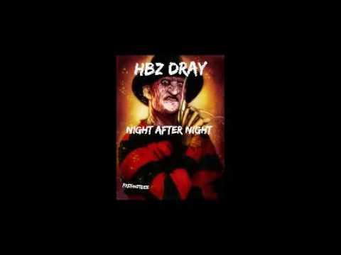 Hbz Dray - Night After Night Remix   #FreeHotDee