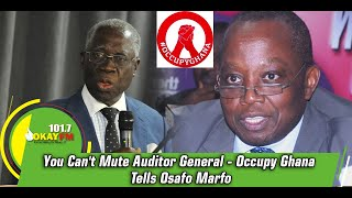 You Canand39t Mute Auditor General- Occupy Ghana Tells Osafo Marfo