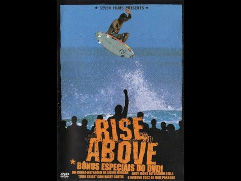 Rise Above – Full Surfing Movie