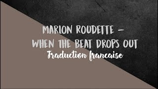 Marlon Roudette - When The Beat Drops Out ( Traduction française )