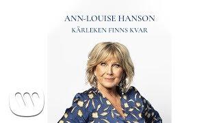 Ann-Louise Hanson - Kärleken finns kvar (Official Audio)