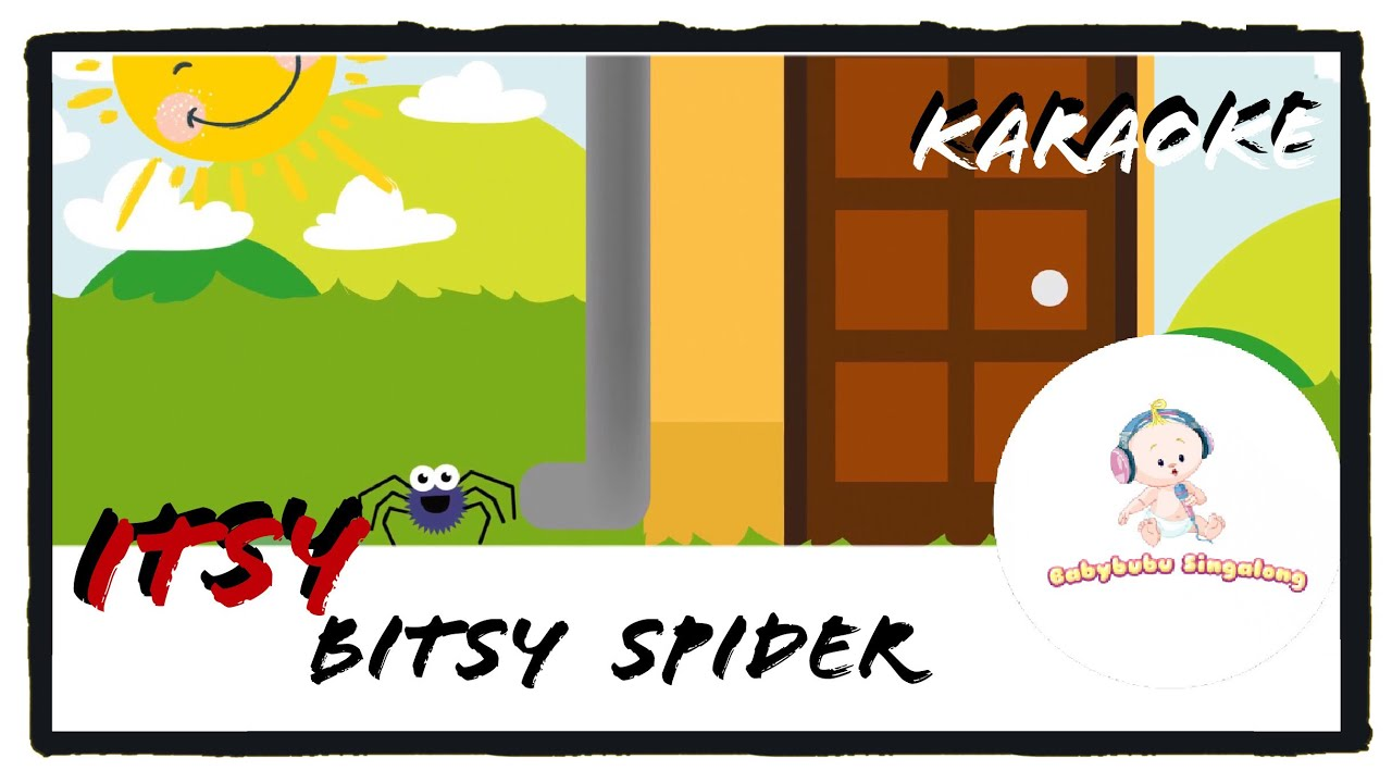 Itsy Bitsy Spider Karaoke With Lyrics 2019 - Classic Sing-A-Long Nursery Rhymes
