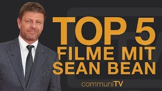 TOP 5: Sean Bean Filme