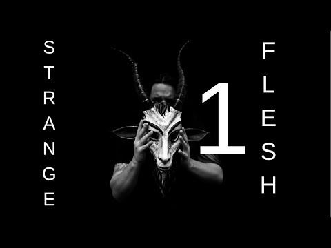 Strange Flesh: The Abomination Of Desolation (Gen6Project) W/ Special Guest: MrE (Part 1)