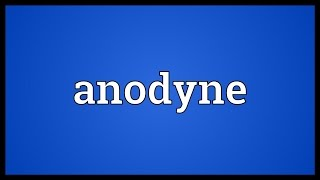 Anodyne Meaning
