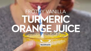 Frothy Vanilla Turmeric Orange Juice