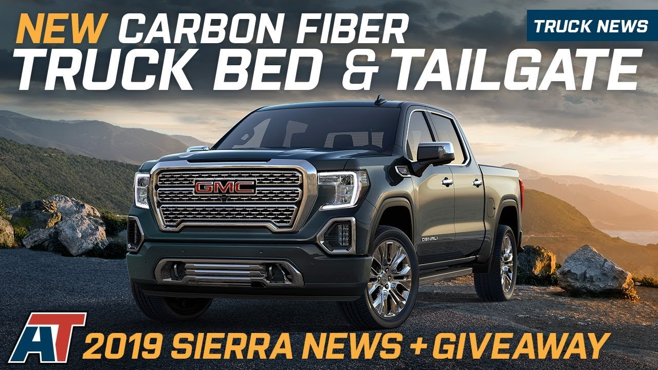 2019 Gmc Sierra Gets New Carbon Fiber Bed Revolutionary Tailgate Truck News