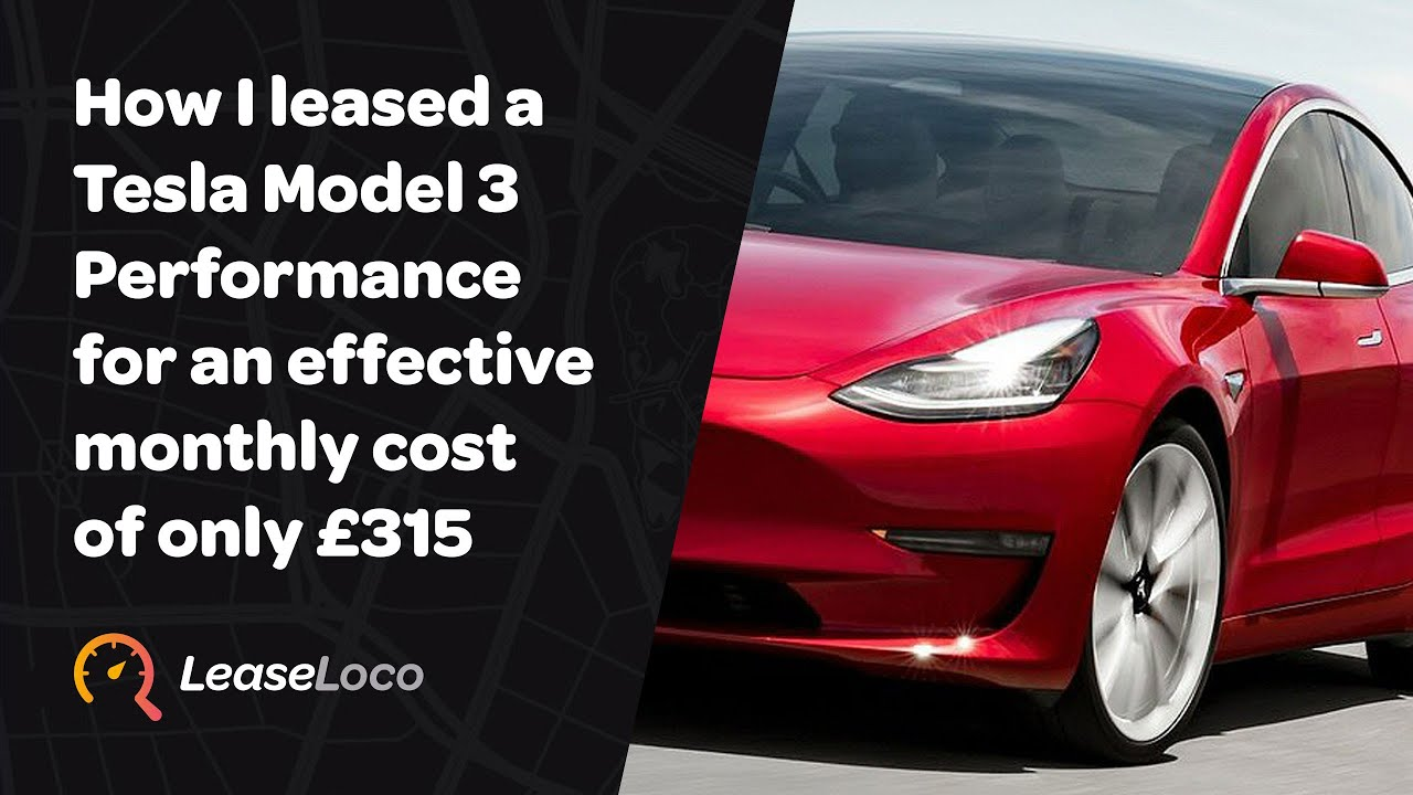 How I leased a Tesla Model 3 Performance for an effective ...