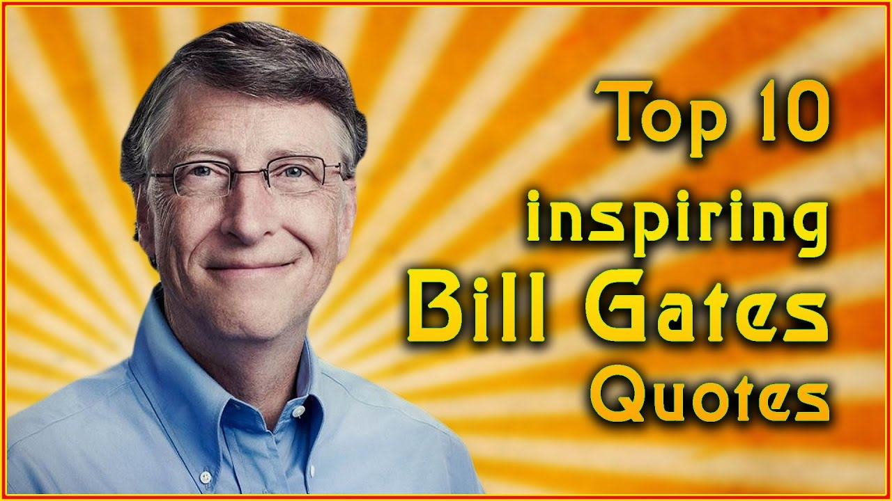Top 10 Bill Gates Quotes Inspirational Quotes Youtube
