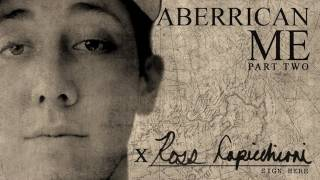 ABERRICAN ME - Ross Capicchioni - Part 2