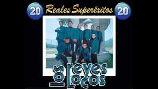 Los Reyes Locos 20 Reales Super Exitos Mix