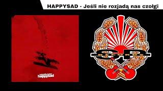 HAPPYSAD - Jeśli nie rozjadą nas czołgi [OFFICIAL AUDIO]