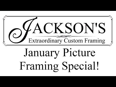 Jackson's Gallery JAN SPECIAL @ The Edmonton Area's Preeminent Picture Framers!
