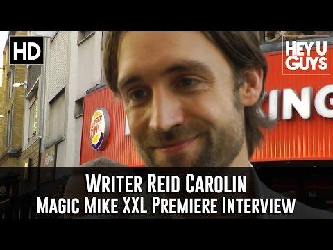 Writer Reid Carolin   Magic Mike XXL Premiere