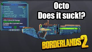 Borderlands 2: Octo- Does it suck?! (fixed)