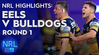 NRL Highlights: Parramatta Eels v Canterbury-Bankstown Bulldogs - Round 1