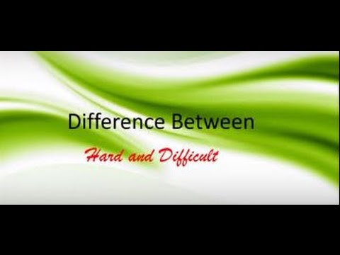 Difference Between - Hard and Difficult