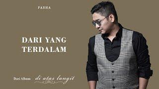 Download lagu PASHA - Dari Yang Terdalam | Official Lyric Video