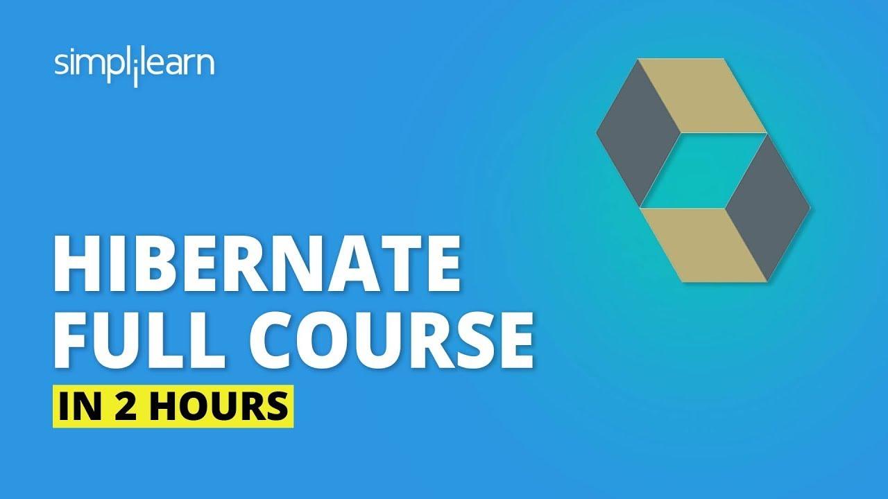 Hibernate Full Course | Java Hibernate Full Course | Hibernate Tutorial For Beginners