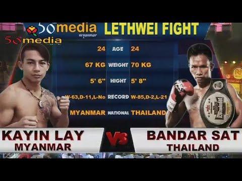 Myanmar lethwei(Ka Yin Lay Myanmar VS Bandar Sat Thai 2018