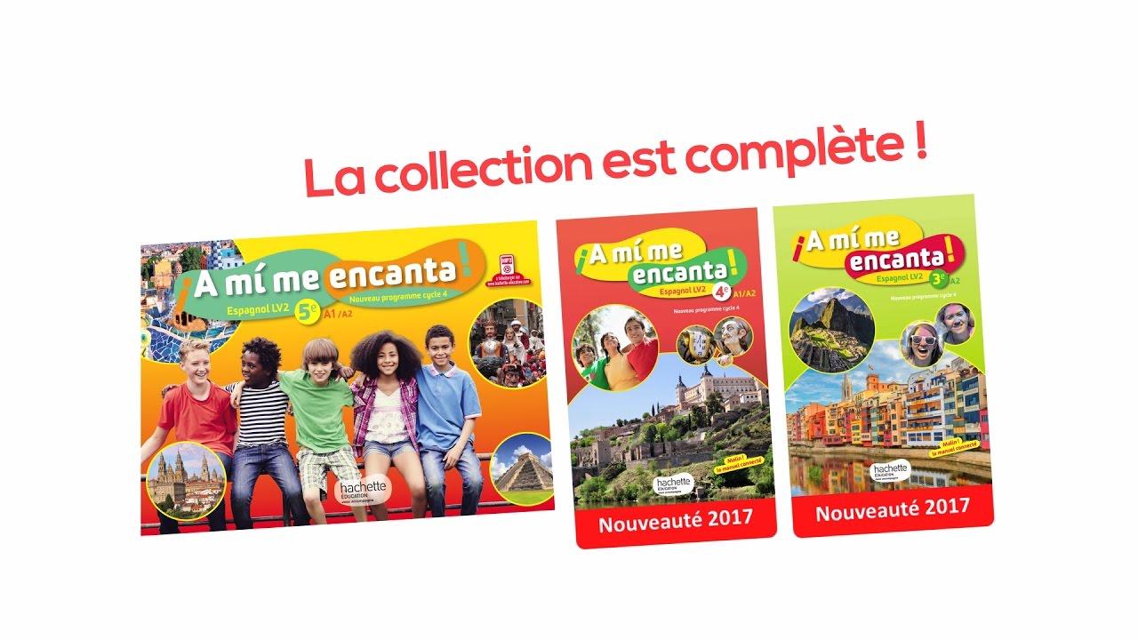 A Mi Me Encanta Espagnol 5e 4e 3e Lv2 Editions 2016 Et 2017 Vous Allez Adorer