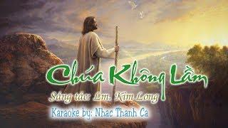 Chúa Không Lầm [Karaoke]