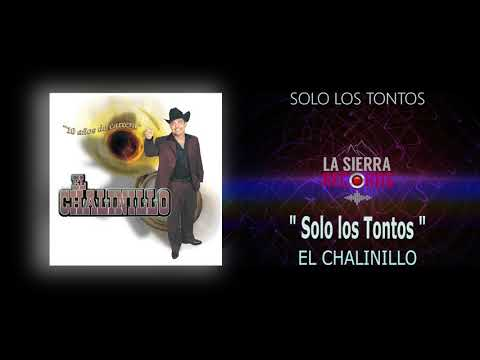 ♪ El Chalinillo - Solo Los Tontos