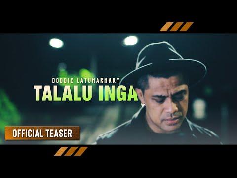 Doddie Latuharhary - TALALU INGA | Lagu Ambon Terbaru 2018 (Official Teaser)