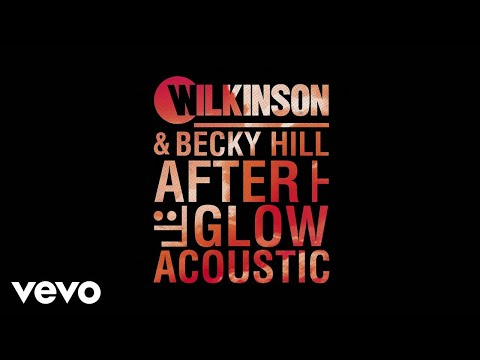 Wilkinson, Becky Hill - Afterglow (Audio)