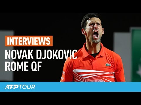 Djokovic: 'I'm Really Glad To Overcome The Challenge' | Rome 2019