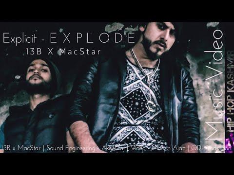 "Hip Hop Kashmir | E X P L O D E | Ft ""MacStar"" | Muneeb ""13B"" | Explode | Full Music Video"