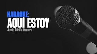 Karaoke - Aqui Estoy - Jesús Adrián Romero
