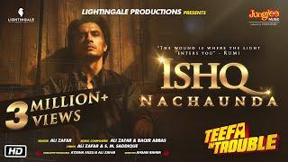 Teefa In Trouble | Ishq Nachaunda | Video Song | Ali Zafar | Maya Ali | Faisal Qureshi