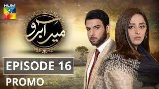 Meer Abru Episode #16 Promo HUM TV Drama