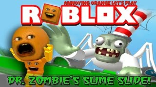 Download Annoying Orange Plays - ROBLOX: Dr. Zombie's Slime Slide Mp3 and Videos