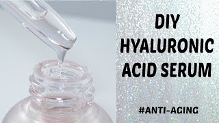 DIY HYALURONIC ACID SERUM | #Anti-Aging