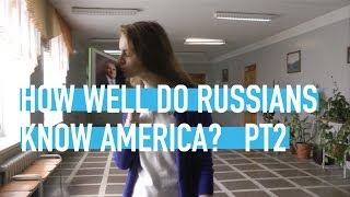 How well do Russians know America? Part 2