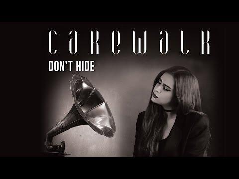 Don't Hide | Cakewalk | Kamakshi Khanna