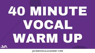 40 Minute Vocal Warm Up